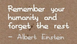 remember-your-humanity-and-forget-the-rest