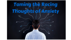 When anxiety flares, thoughts often race at uncontrollable speeds. Here are some tips for taming the racing thoughts of anxiety.