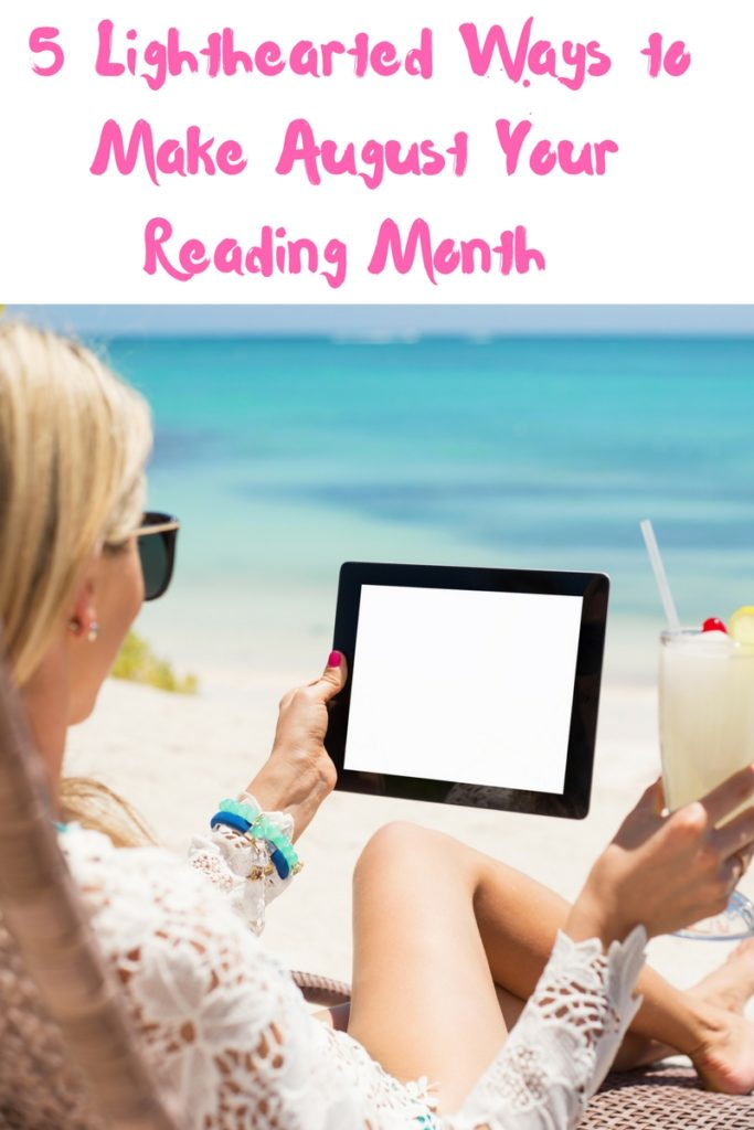 5 Lighthearted Ways to Make August Your Reading Month
