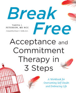 Break Free: Acceptance and Commitment Therapy in 3 Steps in an ACT workbook to help people  live well despite difficulties.