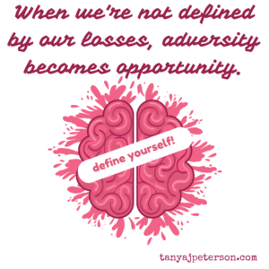 when-were-not-defined-by-our-losses-adversity-becomes-opportunity