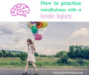 Mindfulness has benefits but is hard to do with a TBI. Learn a few mindfulness techniques that work for mental health and TBI.