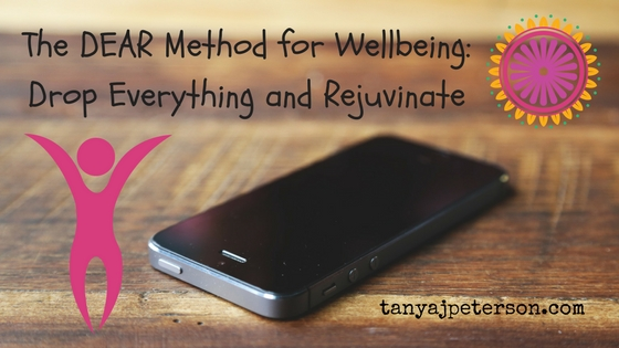 Learn the DEAR method, or Drop Everything And Rejuvinate, to make time for mental health, wellbeing, and stress relief every day.