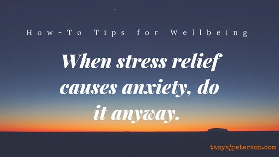 Reducing stress is healthy, but not when reducing stress causes anxiety. Here's how you can fear stress relief yet do it anyway to enhance your wellbeing.